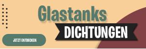 Glastanks + Dichtungen