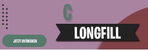 C  - Longfills
