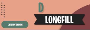D - Longfills